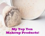 My Top Ten Makeup Products!