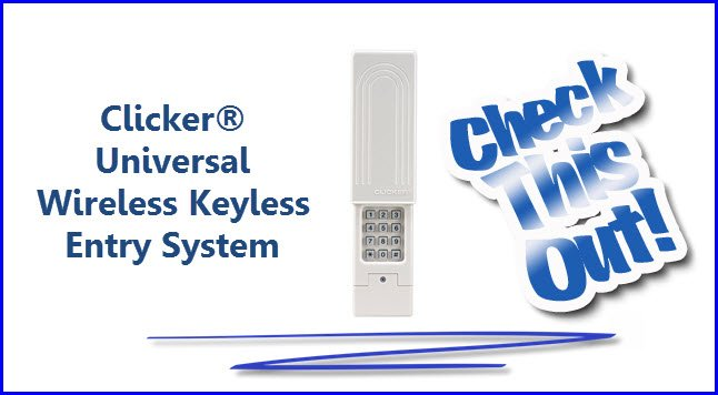 Clicker Universal Wireless Key less Entry Garage Door System -Easy access made simple!