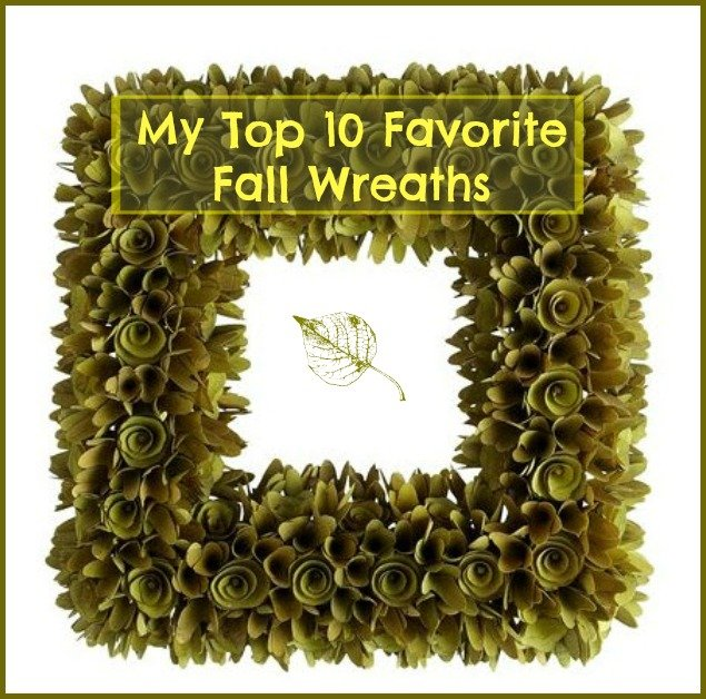 My 10 Ten Favorite Fall Wreaths