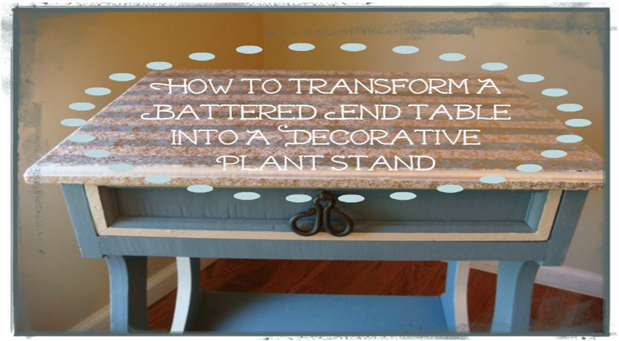 How To Transform A Battered End Table Into A Decorative Plant Stand