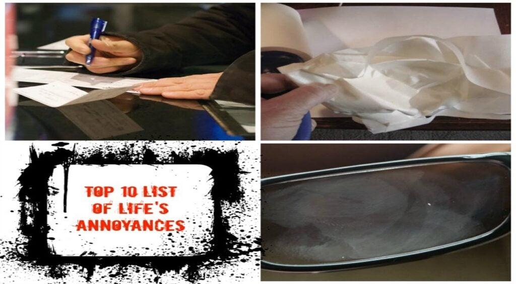 Top 10 List of Life's Annoyances