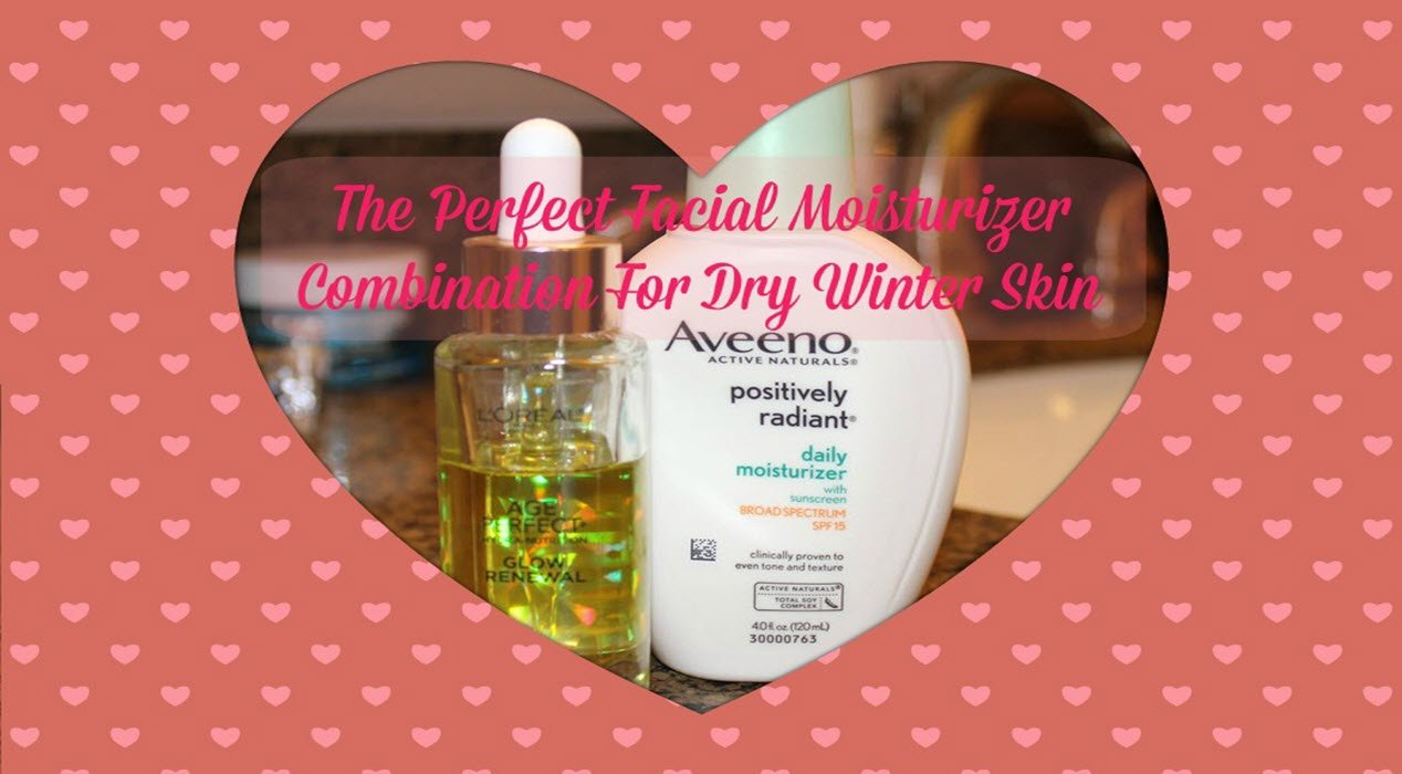 The Perfect Facial Moisturizer Combination For Dry Winter Skin