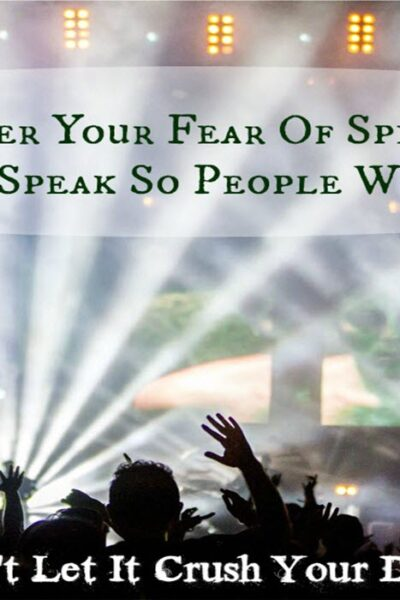 Getting Over Your Fear Of Speaking in Public And Speak So People Will Listen - Sassy Townhouse Living