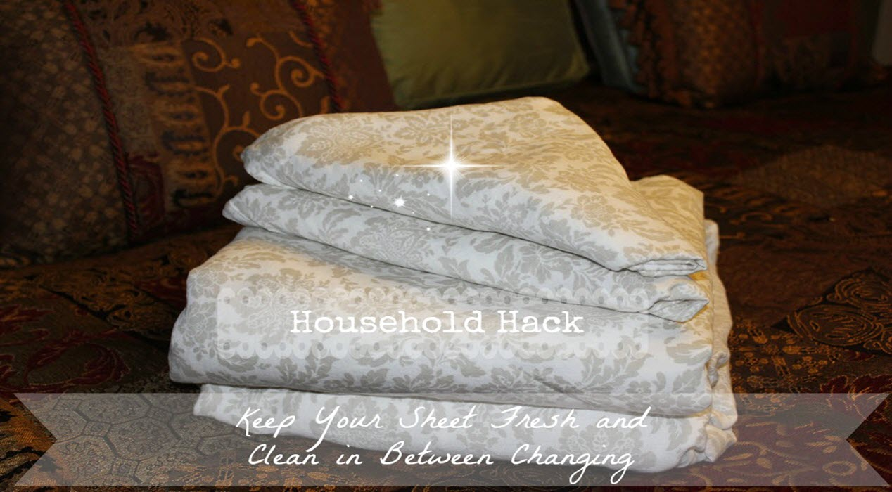 Household Hack – Keep Your Sheet Fresh And Clean In Between Changing