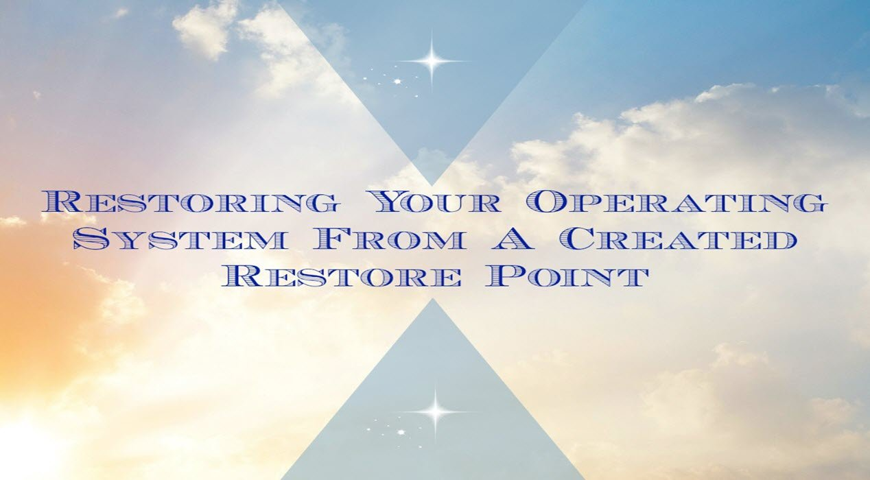 Restoring Your Operating System From A Created Restore Point