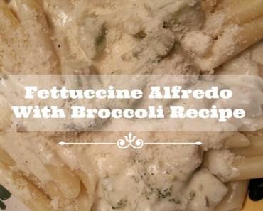 Fettuccine Alfredo With Broccoli Recipe - Sassy Townhouse Living
