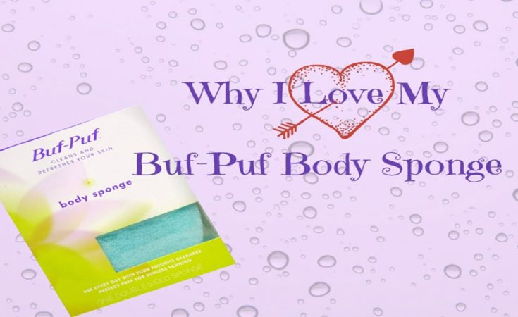 Why I Love My BufPuf Body Sponge - Sassy Townhouse Living