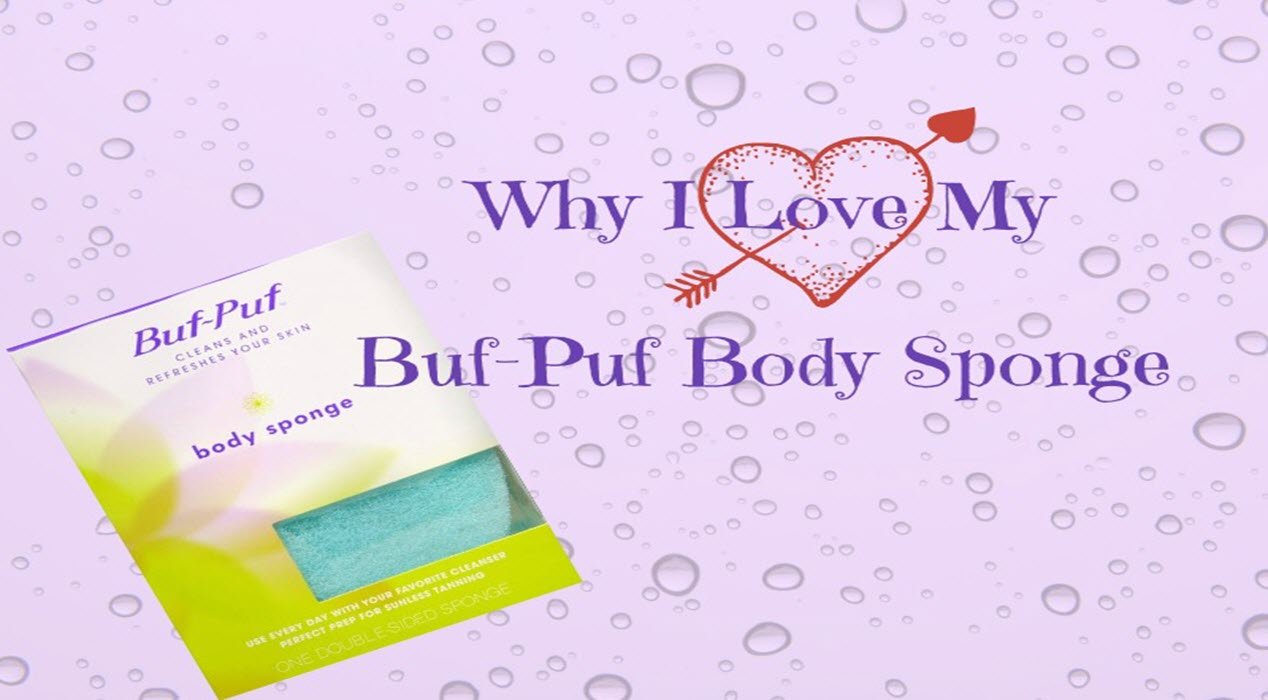 Why I Love My BufPuf Body Sponge
