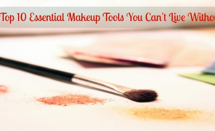 The Top 10 Essential Makeup Tools You Can't Live Without