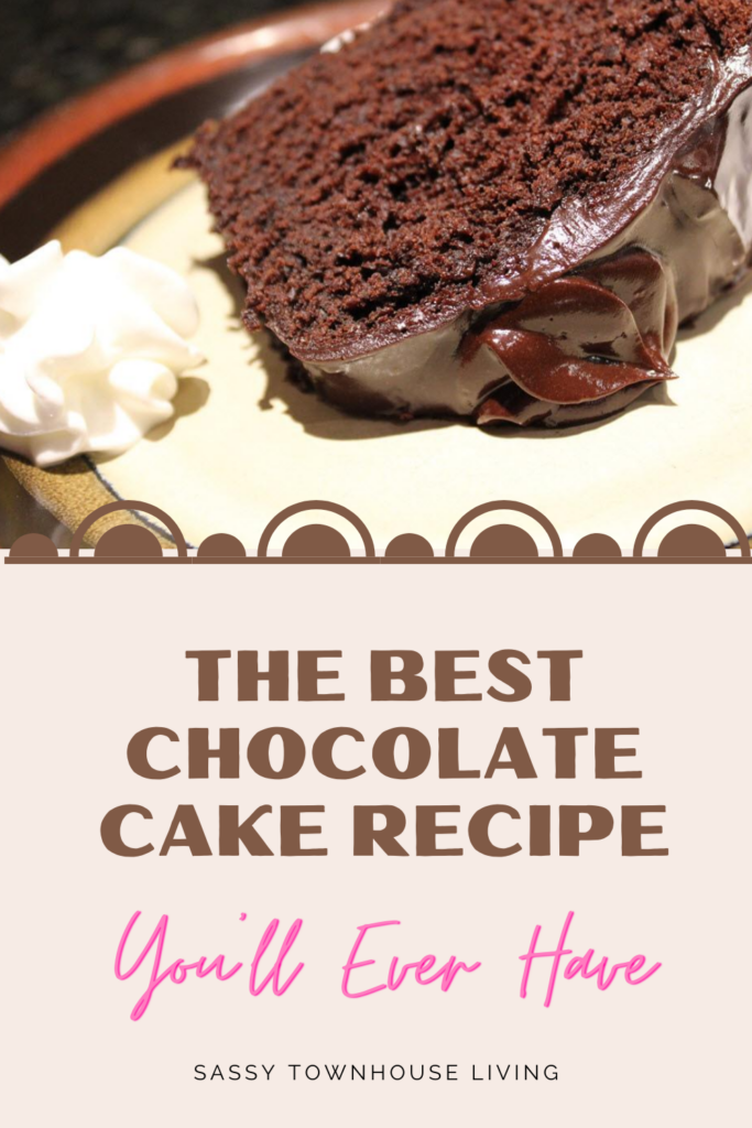 The Best Chocolate Cake You'll Ever Have Recipe - Sassy Townhouse Living