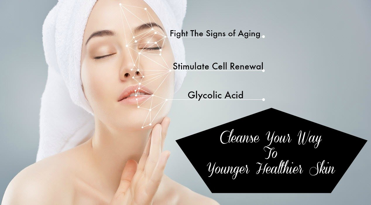Cleanse Your Way To Younger Healthier Skin