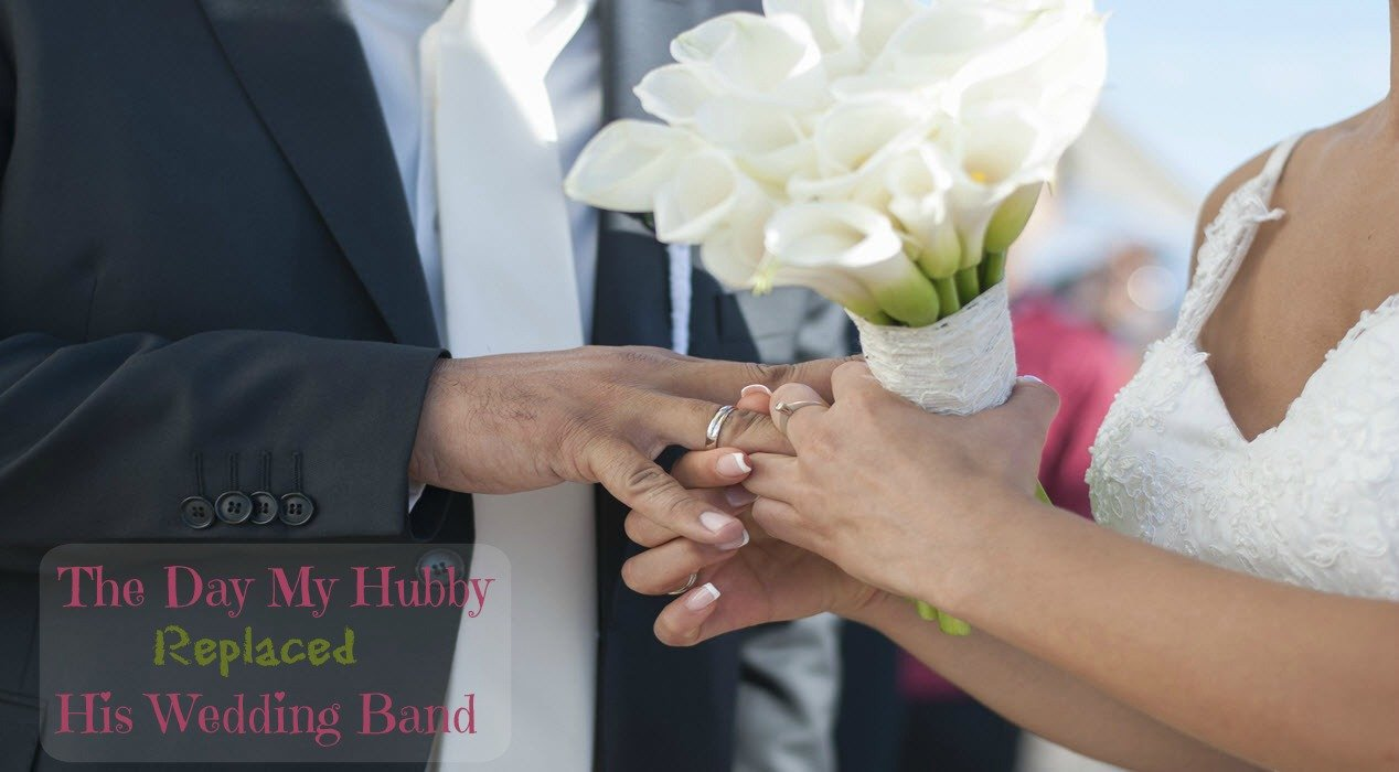 The Day My Hubby Replaced His Wedding Band