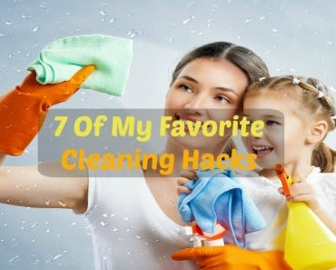 7 Of My Favorite Cleaning Hacks