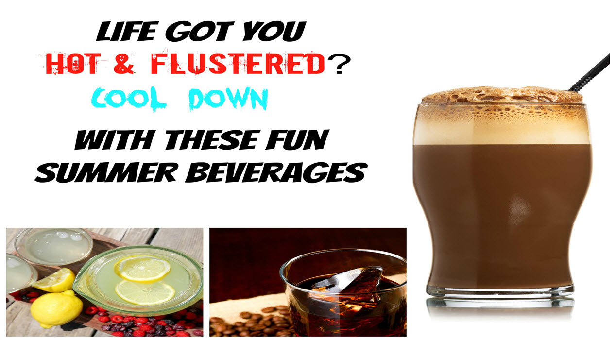 Life Got You Hot & Flustered Cool Down With These Fun Summer Beverages - Sassy Townhouse Living