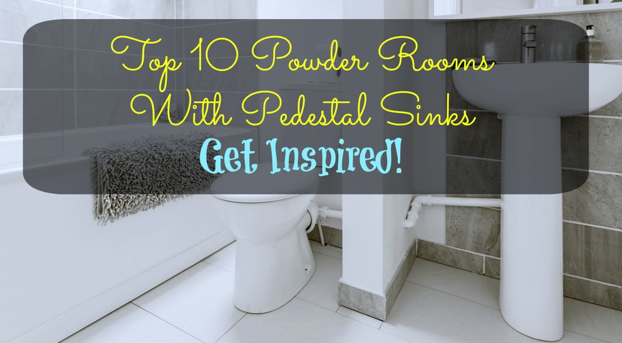 Top 10 Powder Rooms With Pedestal Sinks – Get Inspired!