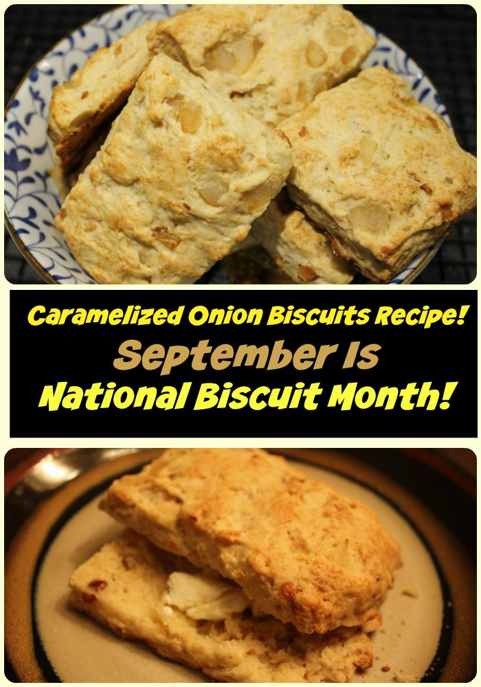 Caramelized Onion Biscuits Recipe! September Is National Biscuit Month! Sassy Townhouse Living