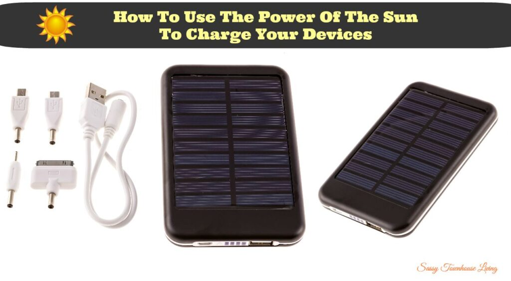 How To Use The Power Of The Sun To Charge Your Devices - Sassy Townhouse Living
