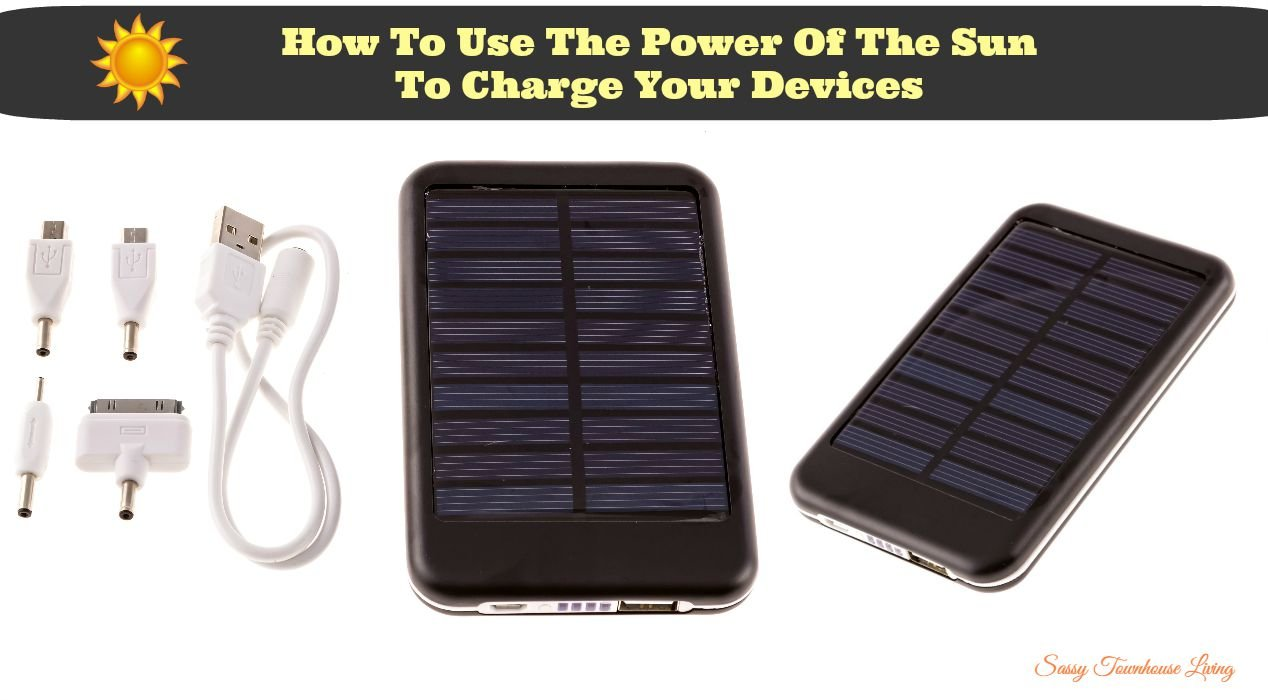 How To Use The Power Of The Sun To Charge Your Devices