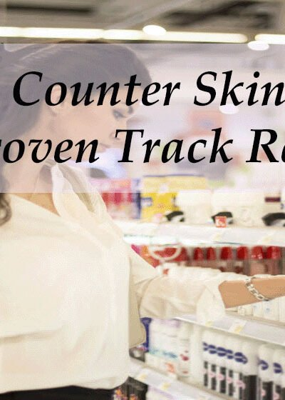Over The Counter Skincare With A Proven Track Record