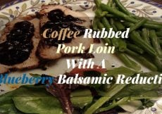 Coffee Rubbed Pork Loin With A Blueberry Balsamic Reduction Sauce - Sassy Townhouse Living