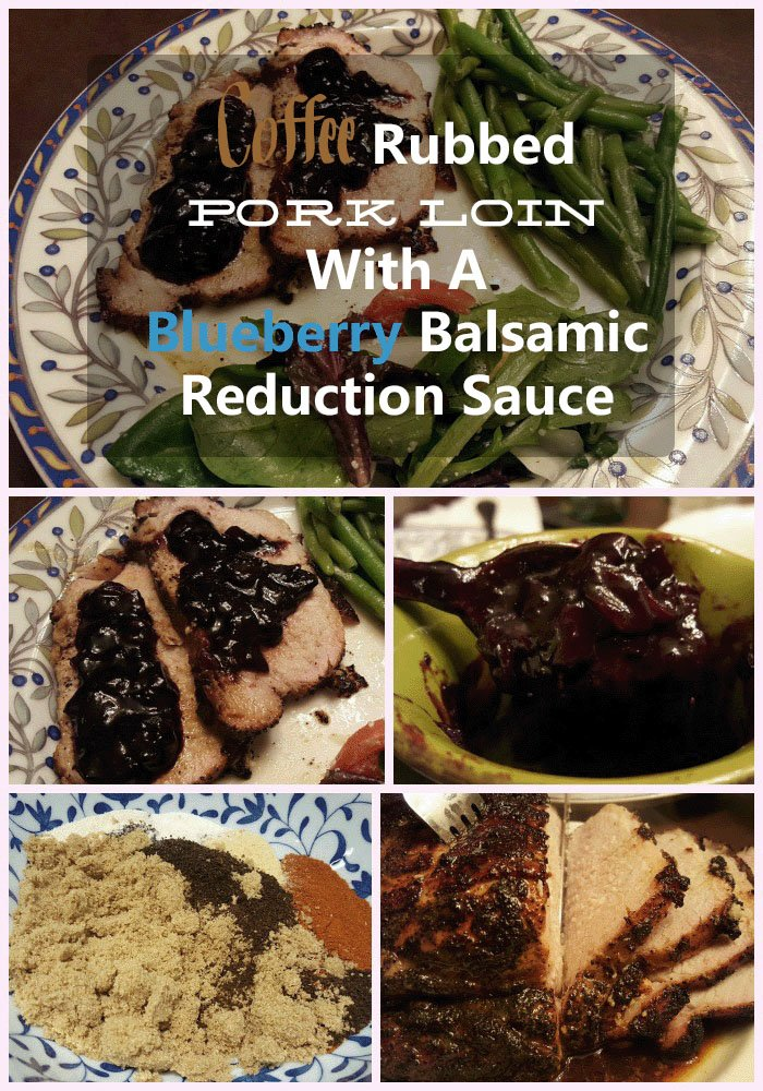 Coffee Rubbed Pork Loin With A Blueberry Balsamic Reduction Sauce-Sassy Townhouse Living