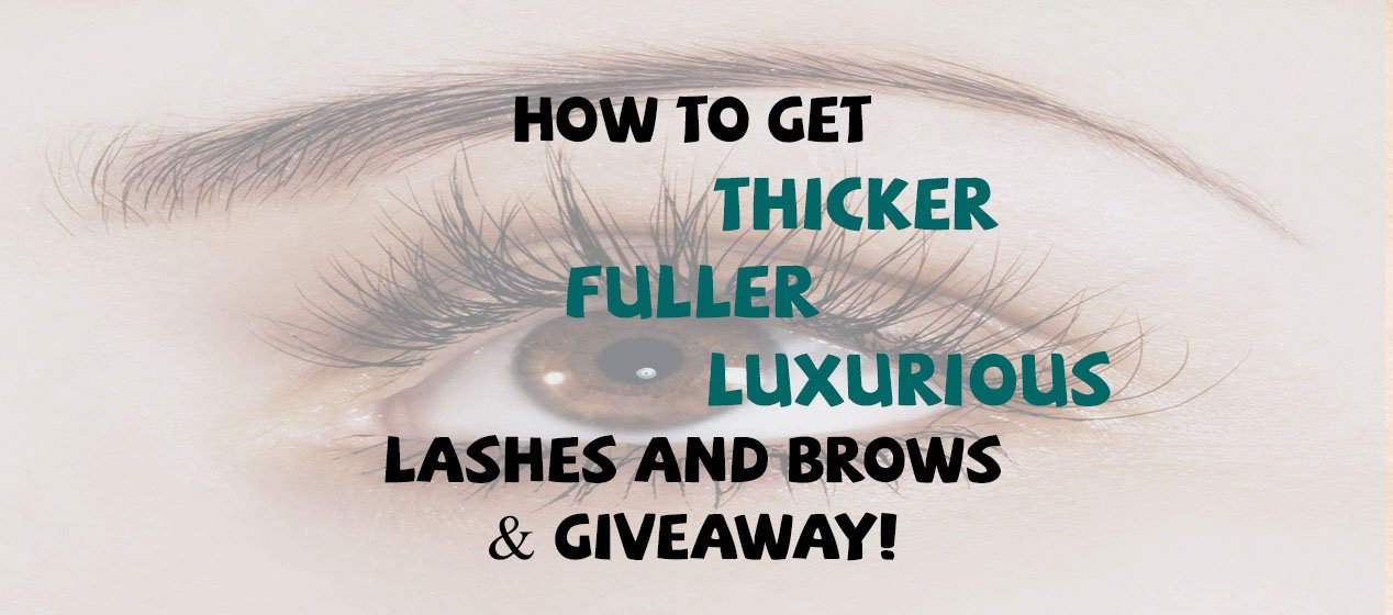 How To Get Thicker Fuller Luxurious Lashes And Brows & GiveAway - Sassy Townhouse Living