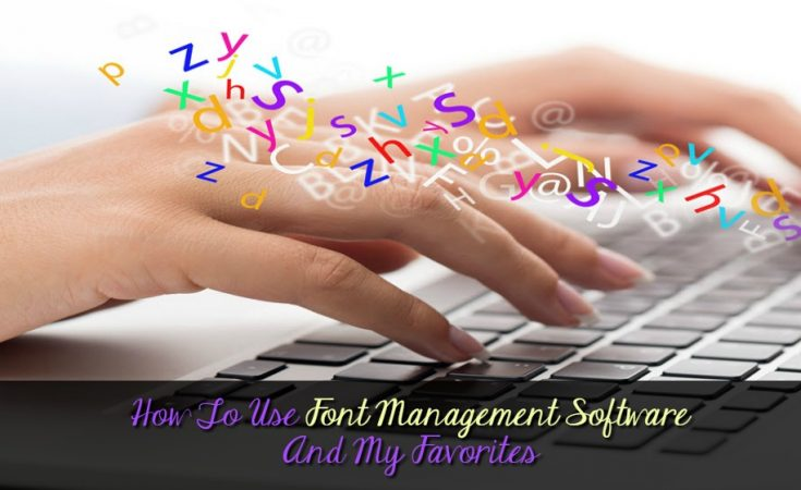 How To Use Font Management Software And My Favorites-Sassy Townhouse Living