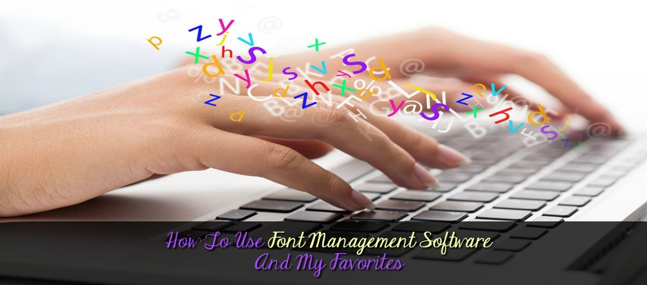 How To Use Font Management Software And My Favorites