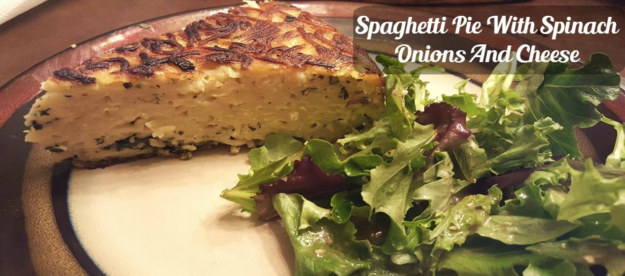 Spaghetti Pie With Spinach Onions And Cheese - Sassy Townhouse Living