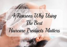 4 Reasons Why Using The Best Haircare Products Matters-Sassy Townhouse Living