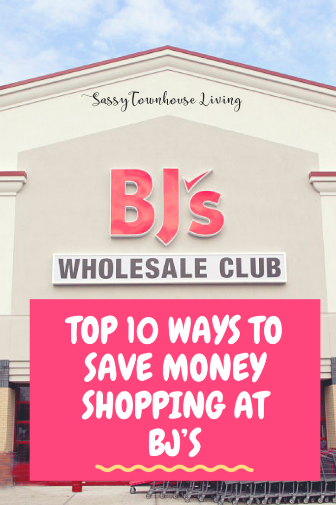 Top 10 Ways To Save Money Shopping At BJ's_Sassy Townhouse Living