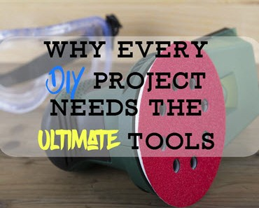 Why Every DIY Project Needs The Ultimate Tools Featured