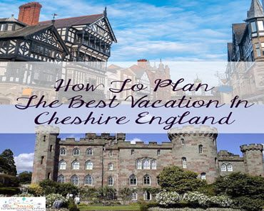 How To Plan The Best Vacation In Cheshire England-Sassy Townhouse Living