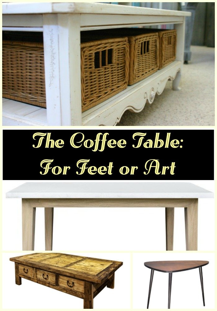 The Coffee Table For Feet or Art - Sassy Townhouse Living