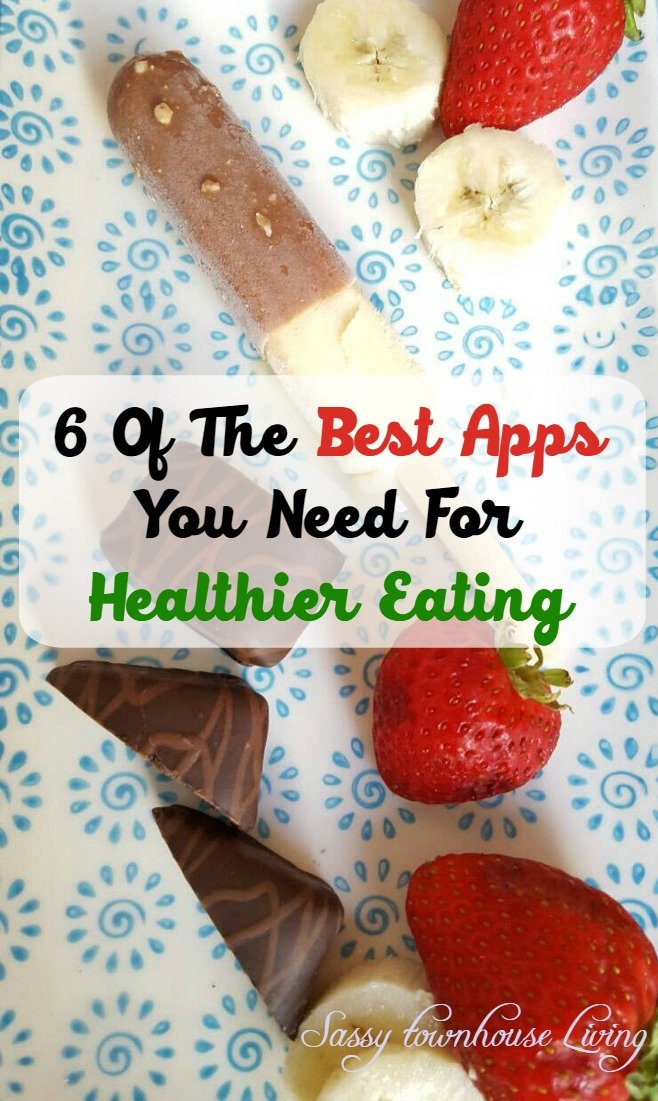-6 Of The Best Apps You Need For Healthier Eating - Sassy Townhouse Living