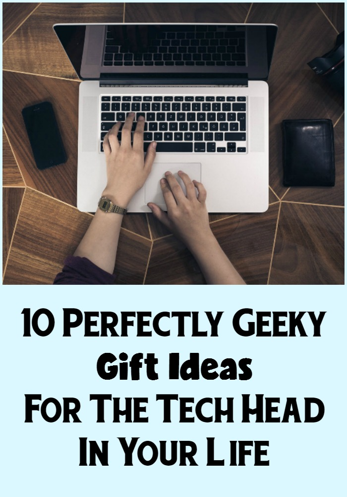 10 Perfectly Geeky Gift Ideas For The Tech Head In Your Life - Sassy Townhouse Living