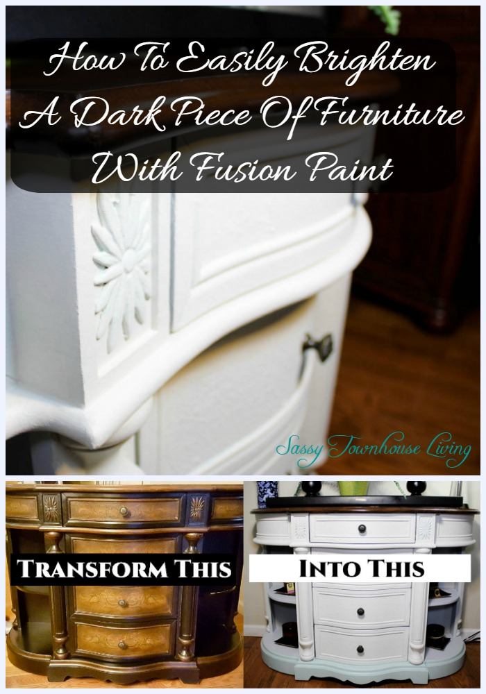 How To Easily Brighten A Dark Piece Of Furniture With Fusion Paint - Sassy Townhouse Living