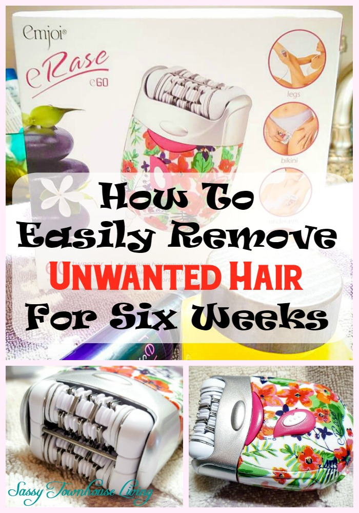 How To Easily Remove Unwanted Hair For Six Weeks - Sassy Townhouse Living