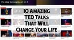 10 Amazing TED Talks That Will Change Your Life