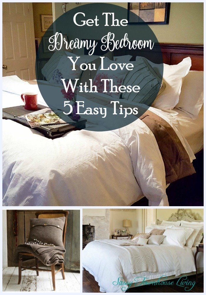 Get The Dreamy Bedroom You Love With These 5 Easy Tips - Sassy Townhouse Living
