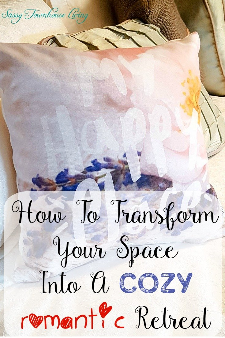 How To Transform Your Space Into A Cozy Romantic Retreat - Sassy Townhouse Living