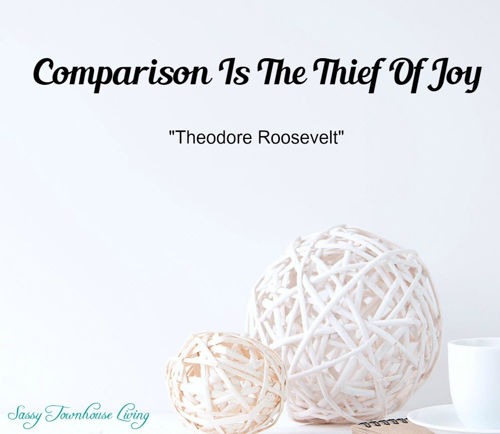 Comparison Is The Thief Of Joy - Sassy Townhouse Living