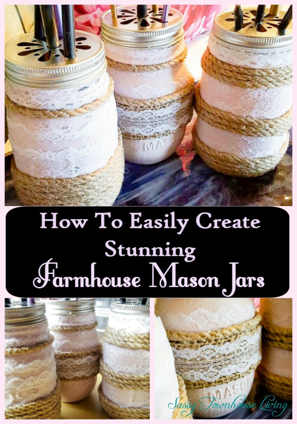 How To Easily Create Stunning Farmhouse Mason Jars - Sassy Townhouse Living