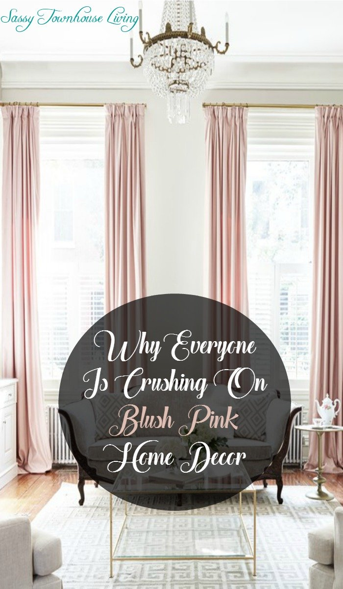 Why Everyone Is Crushing On Blush Pink Home Decor - Sassy Townhouse Living
