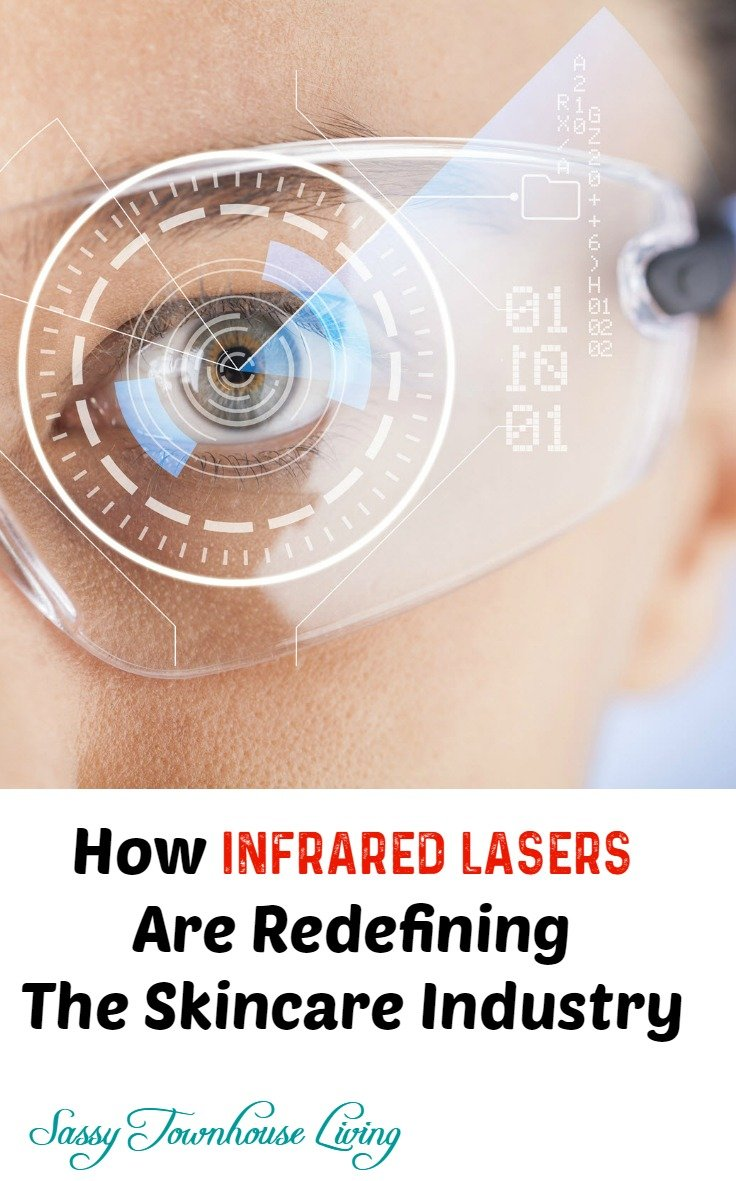 How Infrared Lasers Are Redefining The Skincare Industry - Sassy Townhouse Living