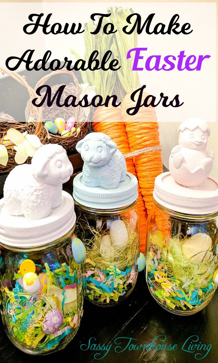 How To Make Adorable Easter Mason Jars - Sassy Townhouse Living