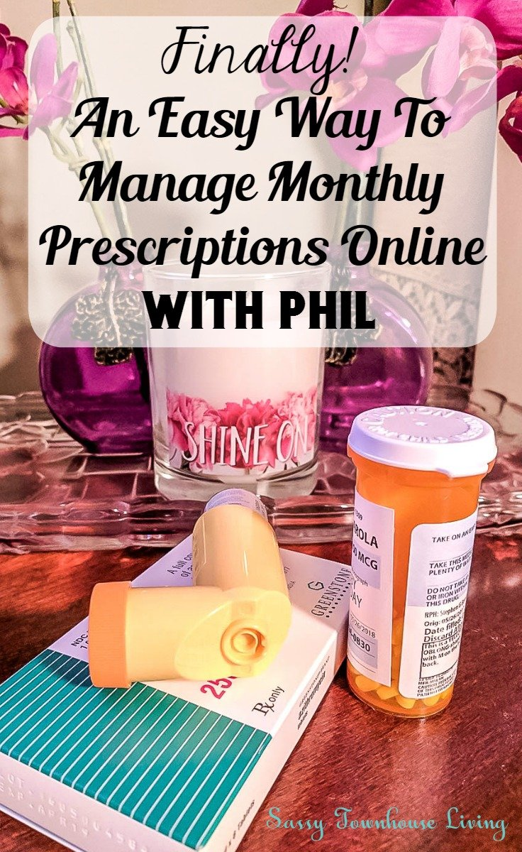 Finally, An Easy Way To Manage Monthly Prescriptions Online With Phil - Sassy Townhouse Living