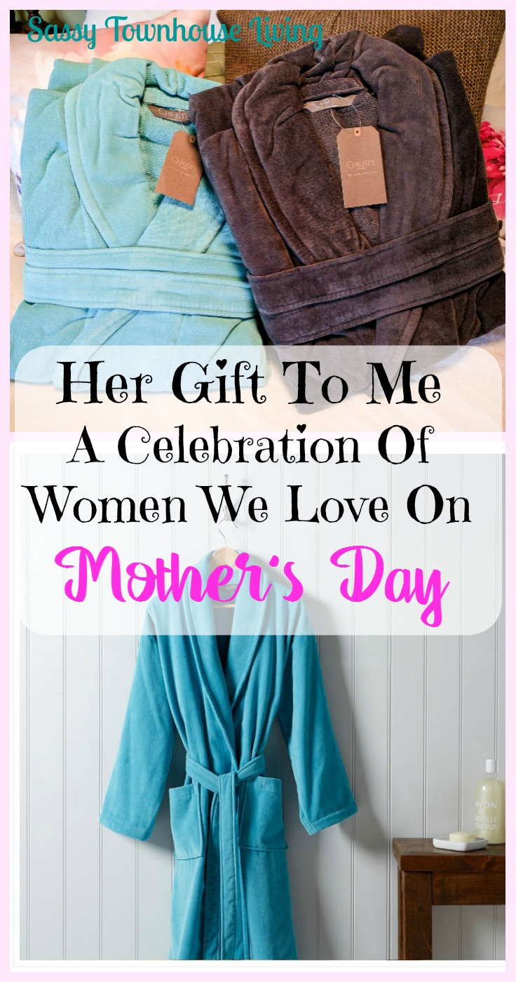 Her Gift To Me - A Celebration Of Women We Love On Mother's Day - Sassy Townhouse Living