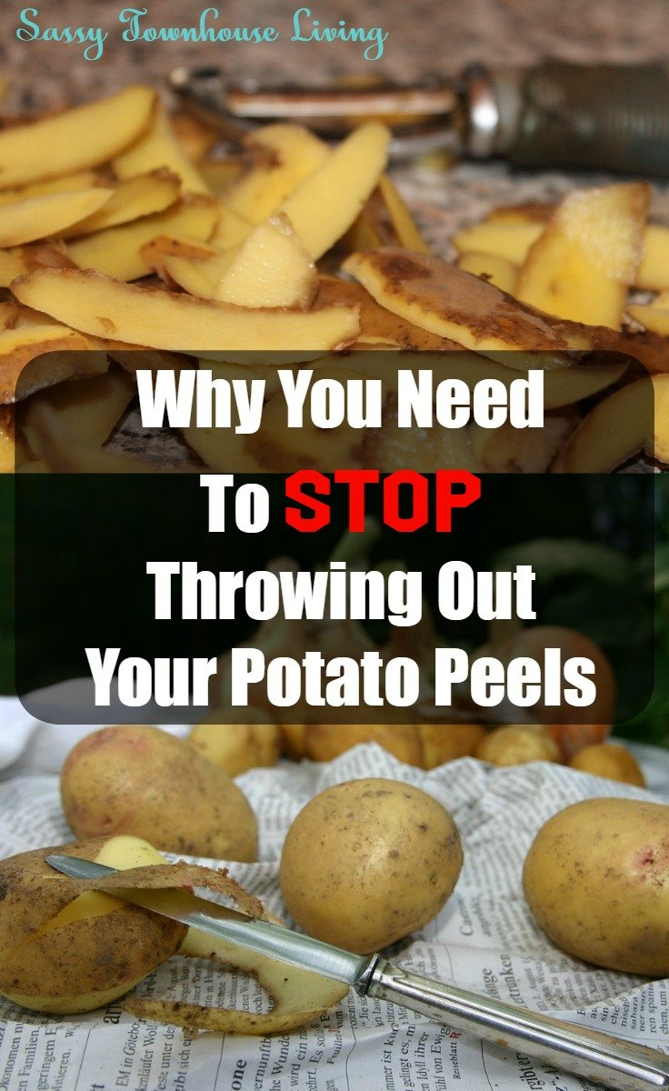 Why You Need To Stop Throwing Out Your Potato Peels - Sassy Townhouse Living