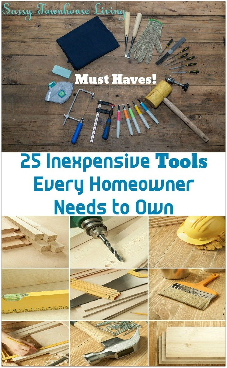 25 Inexpensive Tools Every Homeowner Needs to Own Sassy Townhouse Living